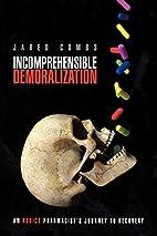 Incomprehensible Demoralization: An Addict…