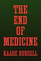 The End of Medicine by Kaare Bursell