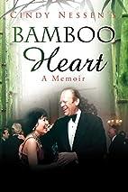 Bamboo Heart by Cindy Nessen
