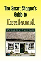 The Smart Shopper's Guide to Ireland by…
