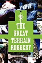 The Great Terrain Robbery by Charles S. Jr.…