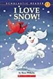 Wilhelm, Hans: I Love Snow! (Turtleback School & Library Binding Edition) (Noodles: Scholastic Reader, Level 1)