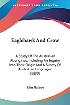 Eaglehawk And Crow: A Study Of The…
