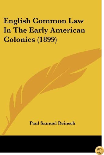 English Common Law In The Early American Colonies (1899)
