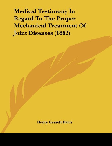 medical-testimony-in-regard-to-the-proper-mechanical-treatment-of-joint-diseases-1862