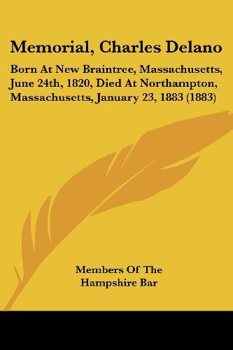 memorial-charles-delano-born-at-new-braintree-massachusetts-june-24th-1820-died-at-northampton-massachusetts-january-23-1883-1883