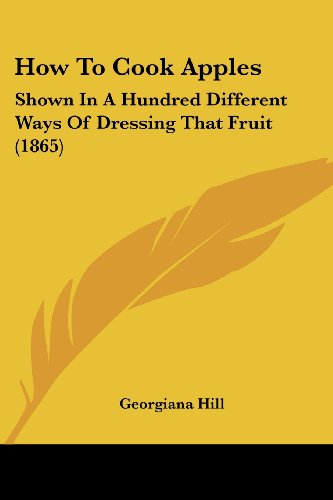 how-to-cook-apples-shown-in-a-hundred-different-ways-of-dressing-that-fruit-1865