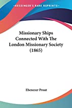 Missionary Ships Connected With The London…