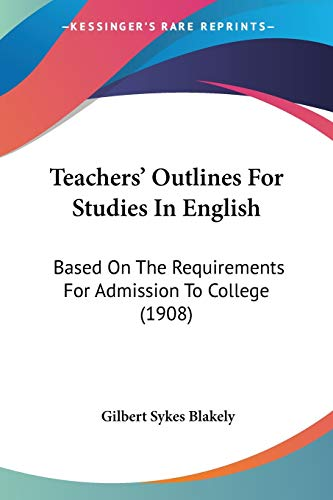 teachers-outlines-for-studies-in-english-based-on-the-requirements-for-admission-to-college-1908