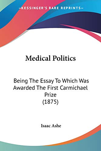 medical-politics-being-the-essay-to-which-was-awarded-the-first-carmichael-prize-1875
