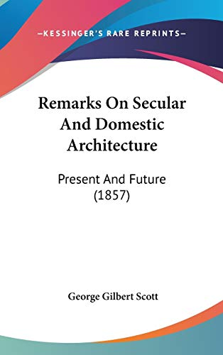 remarks-on-secular-and-domestic-architecture-present-and-future-1857