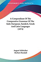 A compendium of the comparative grammar of…