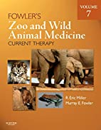 Fowler's zoo and wild animal medicine…
