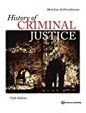Jones, Mark: History of Criminal Justice, Fifth Edition