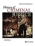 Jones, Mark: History of Criminal Justice, Fifth Edition