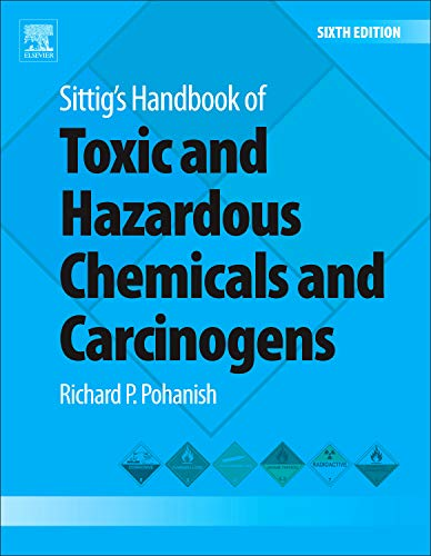 sittigs-handbook-of-toxic-and-hazardous-chemicals-and-carcinogens-sixth-edition