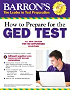 How to Prepare for the GED® Test: All New…