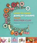 How to Make Jewelry Charms from Polymer…