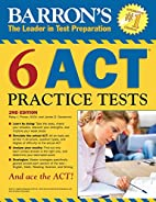 Barron's 6 ACT Practice Tests, 2nd…