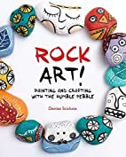 Rock Art!: Painting and Crafting with the…