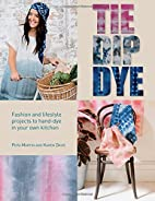 Tie Dip Dye: Fashion and Lifestyle Projects…