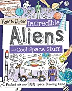 How To Draw Incredible Aliens and Cool Space…