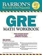 Barron's GRE Math Workbook, 3rd Edition by…