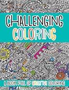 Challenging Coloring: A Book Full of…