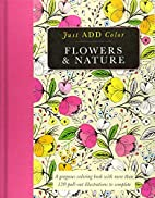 Flowers & Nature: Gorgeous coloring books…