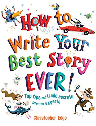 how-to-write-your-best-story-ever-top-tips-and-trade-secrets-from-the-experts