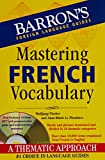 Fischer, Wolfgang: Mastering French Vocabulary with Audio MP3: A Thematic Approach (Barron's Foreign Language Guides)