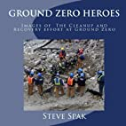 Ground Zero Heroes: Images Of The Cleanup…