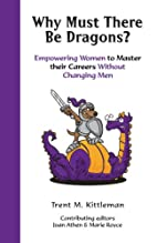 Why Must There Be Dragons?: Empowering Women…