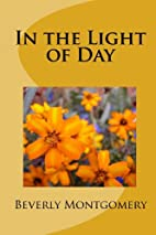 In The Light Of Day by Beverly Montgomery