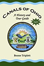 Canals Of Ohio: A History And Tour Guide by…