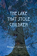 The Lake That Stole Children: A Fable by…
