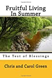 Green, Chris: Fruitful Living In Summer: Fruitful Living Series Book #4