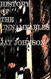 Johnson, Jay: History Of The Unnameables
