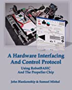 A Hardware Interfacing And Control Protocol:…