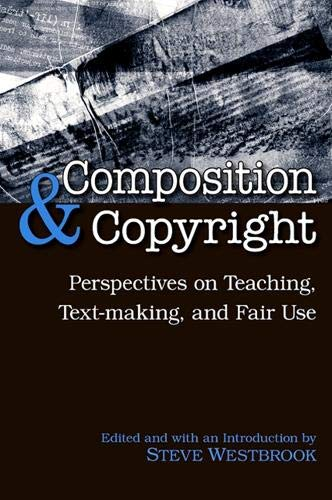 composition-copyright-perspectives-on-teaching-text-making-and-fair-use