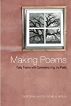 Making Poems: Forty Poems with Commentary by…