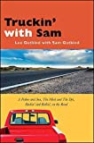 Gutkind, Lee: Truckin' with Sam: A Father and Son, the Mick and the Dyl, Rockin' and Rollin', on the Road (Excelsior Editions)