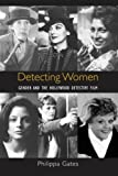 Gates, Philippa: Detecting Women: Gender and the Hollywood Detective Film