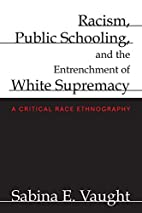 Racism, Public Schooling, and the…