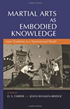 Marital Arts As Embodied Knowledge: Asian…