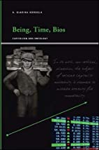 Being, Time, Bios: Capitalism and Ontology…