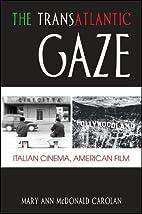 The Transatlantic Gaze: Italian Cinema,…