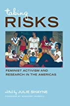 Taking Risks: Feminist Activism and Research…