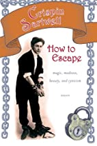 How to Escape: Magic, Madness, Beauty, and…