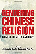 Gendering Chinese religion : subject,…